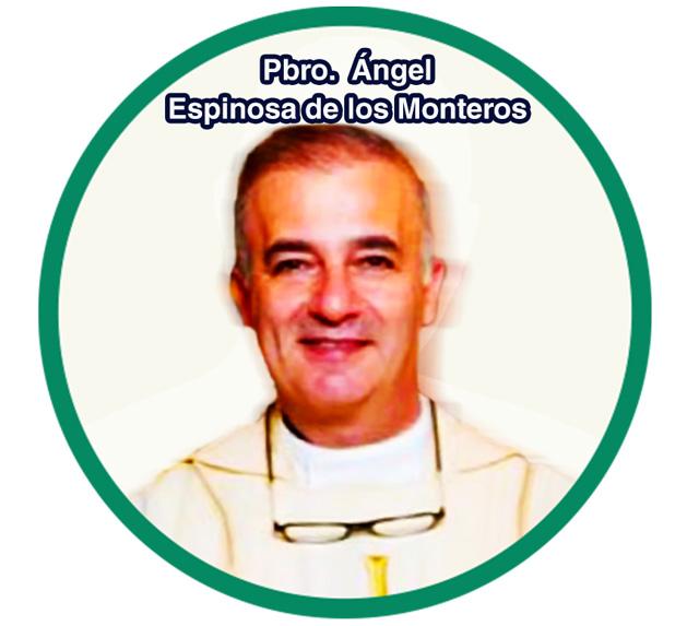 Pbro. Ángel Espinosa de los Monteros Gómez Haro